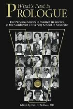 What's Past is Prologue: The Personal Stories of Women in Science at the