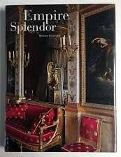 Empire Splendor French Taste in the Age of Napoleon Bernard Chevallier 1st print