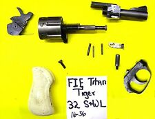 FIE TITAN TIGER 32 SW CALIBER ALL THE PARTS PICTURED 4 ONE PRICE ITEM #16-36