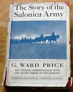 THE STORY OF THE SALONICA ARMY WARD PRICE Hardback 1918 ILLUSTRATED BALKANS WW1