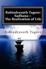 Rabindranath Tagore: Sadhana--The Realization of Life