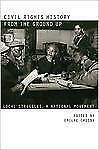 Civil Rights History from the Ground Up : Local Struggles, a National...