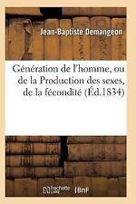Generation de l'Homme, Ou de la Production des Sexes, de la Fecondite by...