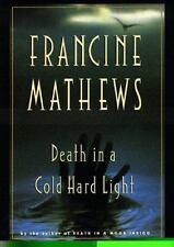 Francine Mathews~DEATH IN A COLD HARD LIGHT~SIGNED 1ST