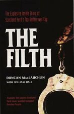 The Filth: The Explosive Inside Story of Scotland Yard's Top Undercover Cop,Dun