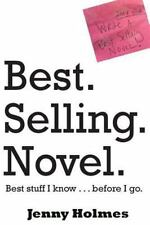 Best. Selling. Novel. Best Stuff I Know ... Before I Go by Jenny Holmes...