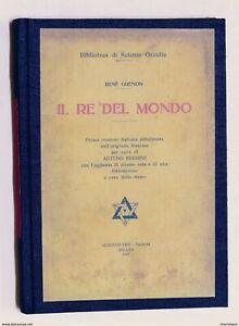Esoterismo - Renè Guenon - Il Re del Mondo - 1^ ed. 1927