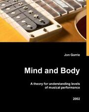 Mind and Body : A Theory for Understanding Levels of Musical Performance by...
