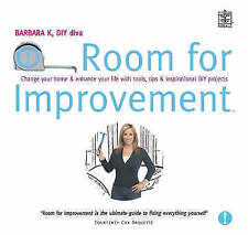 Room for Improvement: Change Your Home and Enhance Your Life with Tools, Tips an