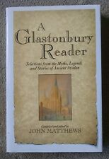 A Glastonbury Reader Myths Legends Stories of Ancient Avalon Arthurian HCDJ VG+