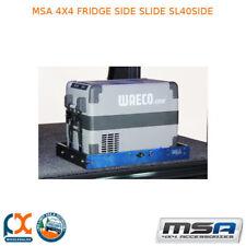 MSA 4X4 FRIDGE SIDE SLIDE SL40SIDE WAECO CF60 ARB 47L ENGEL 40L EVAKOOL 40/RV35