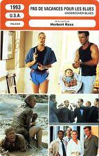 Fiche Cinéma Movie Card Undercover Blues/Pas de vacances pour les Blues USA 1993