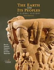 The Earth and Its Peoples : A Global History, Volume I: To 1550 by Daniel...