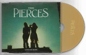 THE PIERCES Love You More 2010 POLYDOR Promo CD Single PIERCE1 A+CONDITION