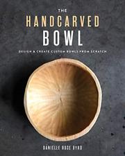 Byrd Danielle Rose-Handcarved Bowl BOOK NEW