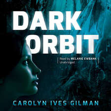 Dark Orbit by Carolyn Ives Gilman 2015 Unabridged CD 9781504625340