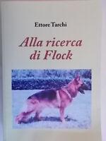 Alla ricerca di FlockTarchi ettorestampa libri romanzo cane avventura nuovo 85