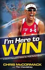 I'M HERE TO WIN BY CHRIS MCCORMACK 2011 RARE 1ST EDITION 1ST PRINT HARCOVER W/DJ