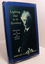 Lighting Out for the Territory by Shelley F Fishkin - Reflections on Mark Twain