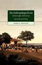 The Anthropological Lens: Harsh Light, Soft Focus: By Peacock, James L.