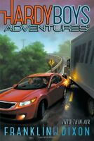 Into Thin Air (Hardy Boys Adventures) by Franklin W. Dixon