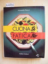 A. PALAZZI - CUCINA Sì FATICA NO - FABBRI EDITORI - 1989
