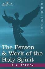 The Person & Work of the Holy Spirit by R. A. Torrey