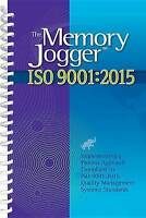 The Memory Jogger ISO 9001:2015: What Is It? How Do I Do It? Tools and Techni...