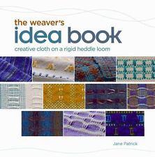The Weaver's Idea Book: Creative Cloth on a Rigid Heddle Loom (Hardback or Cased