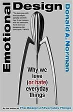 Emotional Design : Why We Love (or Hate) Everyday Things by Donald A. Norman...