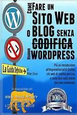 Come Creare un Sito Web o Blog con WordPress Senza Codifica: Inoltre una introdu
