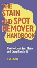 The Stain and Spot Remover Handbook: How to Clean Your Home and Everyt-ExLibrary