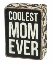 "Coolest Mom Ever Box Sign Primitives by Kathy 3"" x 4"""