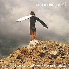 When It's All Over We Still Have to Clear Up by Snow Patrol (CD, Dec-2004, Jeeps