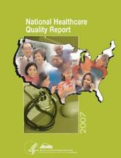 National Healthcare Quality Report 2007 by Agency for and Quality and U. S....