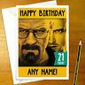 BREAKING BAD Personalised Birthday Card - A5 crime tv white pinkman heisenburg