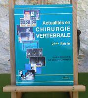 ACTUALITÉS EN CHIRURGIE VERTÉBRALE - 2 ème SÉRIE - THIERRY MARNAY - 1996