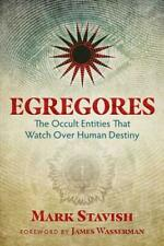 Egregores : The Occult Entities That Watch Over Human Destiny