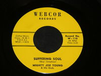 """♫ NM Mighty Joe Young """"Suffering Soul/Something"""" 45 Webcor 110 No Soul *HEAR*"""