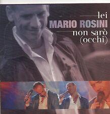 MARIO ROSINI  CD single PROMO 2 tracce LEI + NON SARO ( OCCHI ) 2005