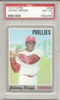 1970 Topps #564 JOHNNY BRIGGS, PSA 8 NM-MT, PHILADELPHIA PHILLIES, L@@K !