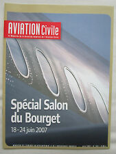 REVUE AVIATION CIVILE N° 341 SALON BOURGET 2007 DGAC HELICOPTER LATECOERE AIRBUS