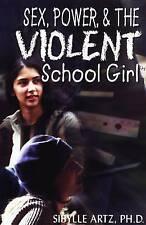Sex Power & The Violent Schoolgirl by Artz, Sibylle