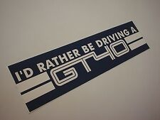 RARE 'ID RATHER BE DRIVING A GT40' REAL Ford Bumper Sticker Carroll Shelby COBRA