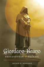 Giordano Bruno: Philosopher/Heretic, Rowland, Ingrid D., Excellent Book