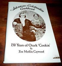 """Arkansas Celebration Cookbook 150 Years of Ozark """"Cookin"""" Zoe Caywood *UNUSED"""