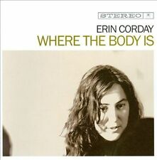 ERIN CORDAY - WHERE THE BODY IS NEW CD