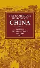 The Cambridge History of China: The Ming Dynasty, 1368-1644 Pt. 1, Vol. 7...