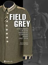 Book: Field Grey Uniforms of the Imperial German Army, 1907-1918