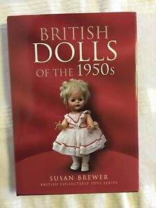 British Dolls of the 1950s by Susan Brewer - Hardback with Dust Jacket (2009)